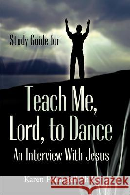 Study Guide for Teach Me, Lord, to Dance Karen Pettingell 9780978648718