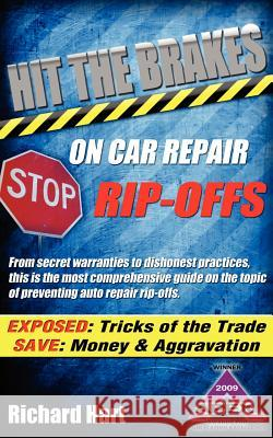 Hit the Brakes on Car Repair Rip-Offs Richard Hart 9780978747671