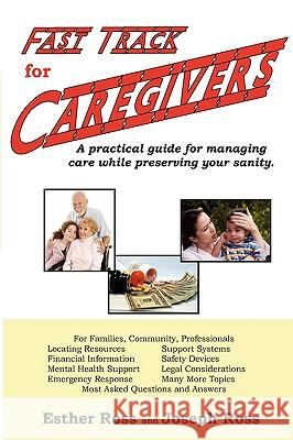 Fast Track for Caregivers Esther Ross Joseph Ross 9780978797409