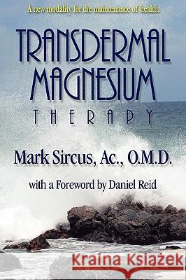 Transdermal Magnesium Therapy Mark Sircus Adam E. Abraham 9780978799113