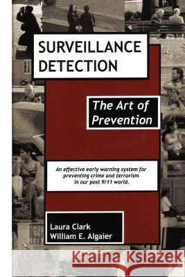 Surveillance Detection, the Art of Prevention Laura Clark William E. Algaier 9780978949914 Cradle Press.