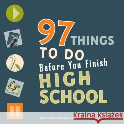 97 Things to Do Before You Finish High School Steven Jenkins Erika Stalder 9780979017308