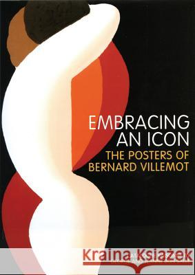 Embracing an Icon: The Posters of Bernard Villlemot George Bo Jeanne Bo 9780979274619