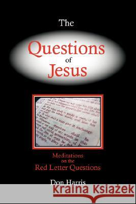 The Questions of Jesus Don C. Harris 9780979282904