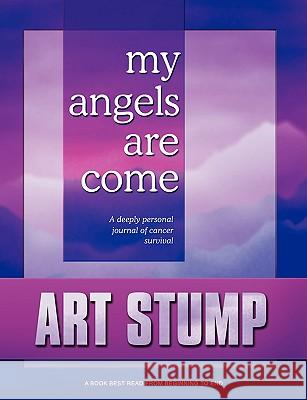My Angels Are Come Art Stump 9780979311109