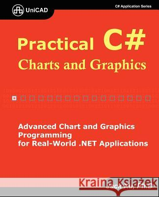 Practical C# Charts and Graphics Jack Xu 9780979372506