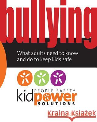 Bullying - What Adults Need to Know and Do to Keep Kids Safe Irene Va 9780979619168
