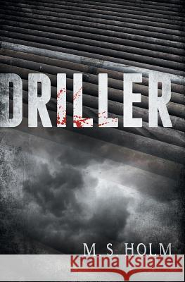 Driller M. S. Holm 9780979619984 Great West Pub
