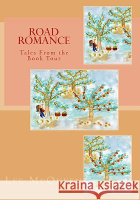 Road Romance: Tales from the Book Tour Lee McQueen 9780979851568