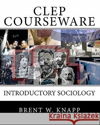 CLEP Courseware: Introductory Sociology Brent W. Knapp 9780979851612