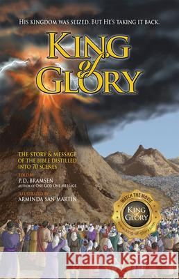 King of Glory: The Story & Message of the Bible Distilled Into 70 Scenes P. D. Bramsen Arminda Sa 9780979870675