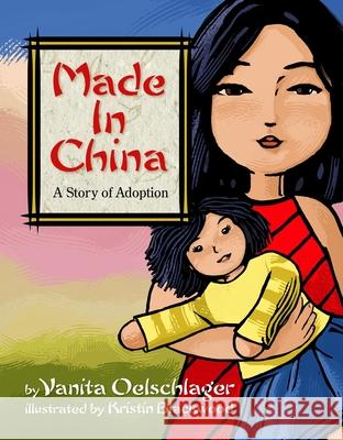 Made in China: A Story of Adoption Vanita Oelschlager 9780980016239