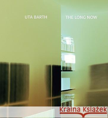 Uta Barth: The Long Now Uta Barth 9780980024241