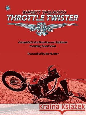 Throttle Twister Vincent Barrett Tagliarino Barrett Tagliarino 9780980235319 Behemoth Publishers