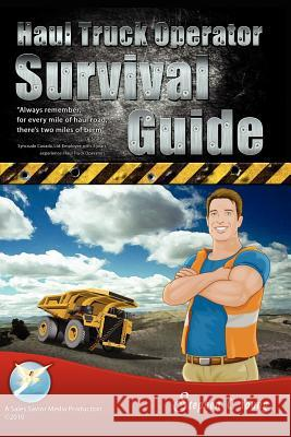 Haul Truck Operator Survival Guide Stephen C. Young Neeraj Suthar 9780980883923