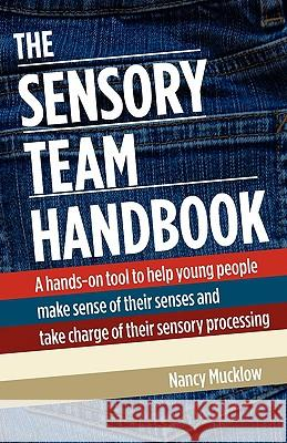 The Sensory Team Handbook Nancy Mucklow 9780981143927