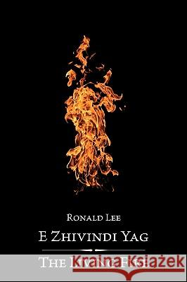 The Living Fire Ronald Lee 9780981162607 Magoria Books