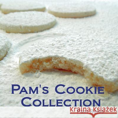 Pam's Cookie Collection MS Pamela K. Reiss 9780981380919