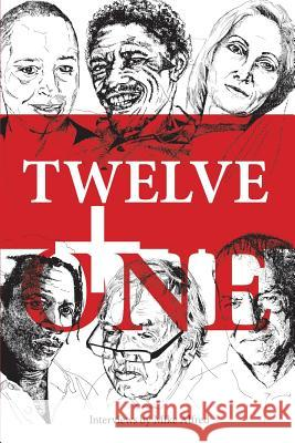 Twelve + One: Some Jo'burg Poets: Their Artistic Lives and Poetry Mike Alfred   9780981420530