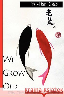 We Grow Old Yu-Han Chao 9780981693675