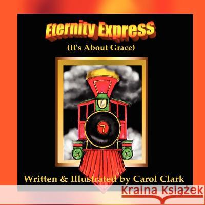 Eternity Express Carol Clark 9780981848860