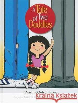 A Tale of Two Daddies Vanita Oelschlager Kristin Blackwood 9780981971452