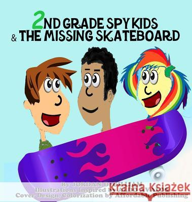 2nd Grade Spy Kids and the Missing Skateboard Regina Mixon Gilliam Jordan 9780982069998