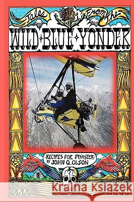 Tales from the Wild Blue Yonder *recipes for Disaster * John Q. Olson 9780982070321