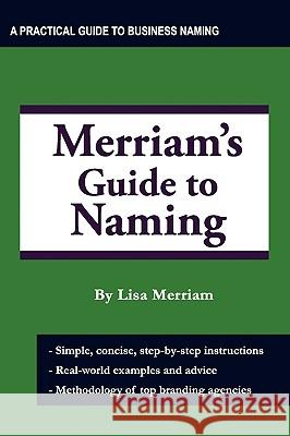 Merriam's Guide to Naming Lisa A. Merriam 9780982082928