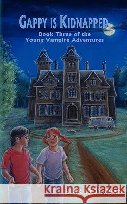 Gappy Is Kidnapped (Book Three of the Young Vampire Adventures) Star Donovan Ann-Cathrine Loo 9780982140444