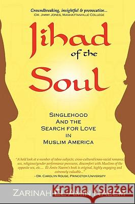 Jihad of the Soul: Singlehood and the Search for Love in Muslim America Zarinah El-Ami 9780982221501