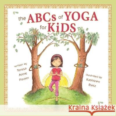 ABCs of Yoga for Kids Teresa Power 9780982258705