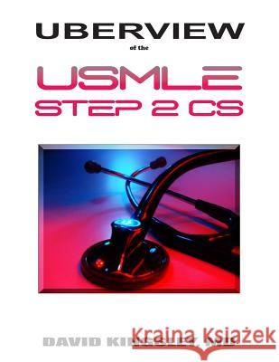 Uberview of the USMLE Step 2 CS David Kingsley 9780982346709