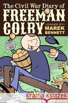 The Civil War Diary of Freeman Colby (Hardcover): 1862: A New Hampshire Teacher Goes to War Marek Bennett 9780982415368