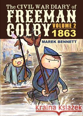 The Civil War Diary of Freeman Colby, Volume 2: 1863 Marek Bennett 9780982415375