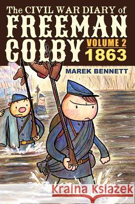 The Civil War Diary of Freeman Colby, Volume 2 (Hardcover): 1863 Marek Bennett 9780982415399