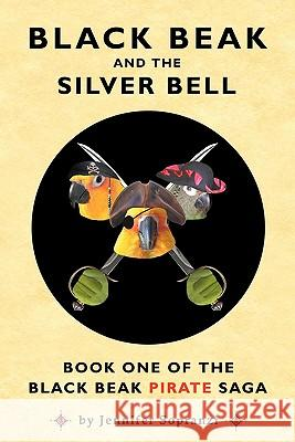 Black Beak and the Silver Bell Jennifer Sopranzi Catherine Va Tony Sopranzi 9780982536803