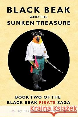 Black Beak and the Sunken Treasure Barbara Altenberndt Catherine Va Tony Sopranzi 9780982536810