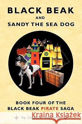 Black Beak and Sandy the Sea Dog Jennifer Sopranzi Catherine Va Tony Sopranzi 9780982536834