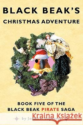 Black Beak's Christmas Adventure Jennifer Sopranzi Catherine Va Tony Sopranzi 9780982536841