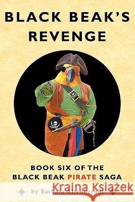 Black Beak's Revenge Barbara Altenberndt 9780982536858