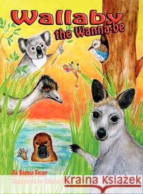 Wallaby the Wannabe Bonnie Feuer Sharai Platt  9780982546871