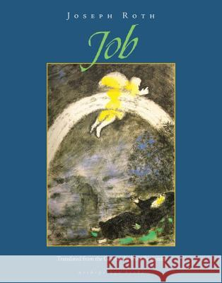 Job: The Story of a Simple Man Joseph Roth Ross Benjamin 9780982624609