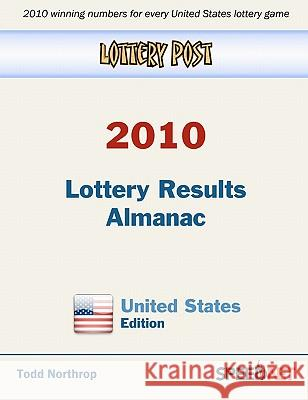 Lottery Post 2010 Lottery Results Almanac, United States Edition Todd Northrop 9780982627228