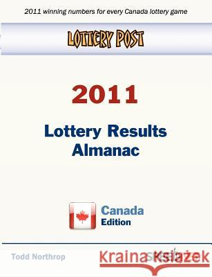 Lottery Post 2011 Lottery Results Almanac, Canada Edition Todd Northrop 9780982627259