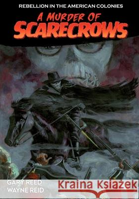 A Murder of Scarecrows Gary Reed Wayne Reod 9780982654989