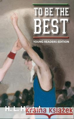 To Be the Best - Young Readers Edition H. L. Hertel 9780982668429