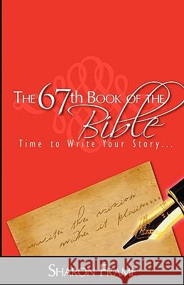 The 67th Book of the Bible: Journal Sharon Frame 9780982678008
