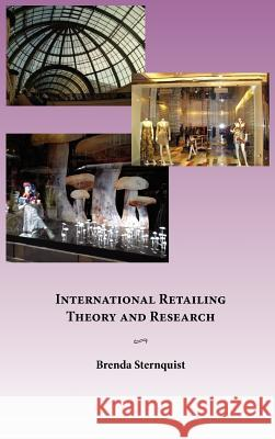 International Retailing Theory and Research Brenda Sternquist   9780982726013