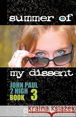 Summer of My Dissent Christian M. Frank 9780982767740